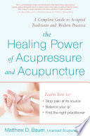 Healing Power Of Acupressure and Acupuncture