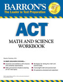 Barron s ACT Math and Science Workbook  2nd Edition