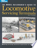 The Model Railroader S Guide To Locomotive Servicing Terminals book