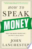 How to Speak Money  What the Money People Say And What It Really Means