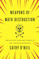 Weapons of Math Destruction by Cathy O'Neil/