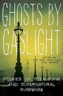 Ghosts by Gaslight