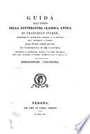 Guida allo studio della letteratura classica antica     prima versione italiana di Vincenzo de Castro