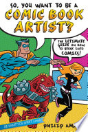 So, You Want to Be a Comic Book Artist?