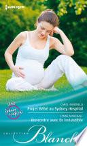 Projet B  b   au Sydney Hospital   Rencontre avec Dr  Irr  sistible