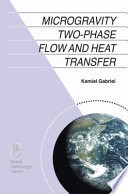 Microgravity Two phase Flow and Heat Transfer