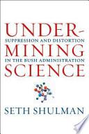 Undermining Science