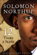 Twelve Years A Slave  Illustrated Edition