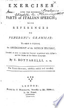 Exercises upon the Different Parts of Italian Speech; with references to Veneroni's Grammar ... The third edition, carefully revised and corrected