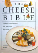 The Cheese Bible : is illustrated with over 1,000...