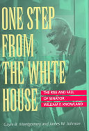 One Step From The White House : knowland was one of the...