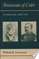 Aristocrats Of Color The Black Elite 1880 1920 P