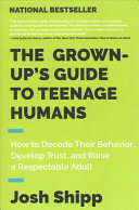 Book The Grown Up s Guide to Teenage Humans