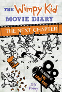 The Wimpy Kid Movie Diary: The Next Chapter (The Making of The Long Haul) Book