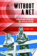 Without a Net  Librarians Bridging the Digital Divide