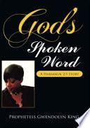 God's Spoken Word : endtime prophets. the narrative chronicles her...