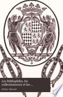 Les bibliophiles, les collectionneurs et les bibliothèques des monastères des trois évêchés, 1552-1790