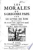 Les morales de S  Gregoire Pape  sur le livre de Job