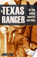 A Texas Ranger in the Union Secret Service (Annotated)