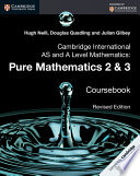 Cambridge International As And A Level Mathematics Pure Mathematics 2 And 3 Revised Edition Coursebook