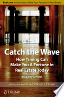 catch the wave how timing can make you a fortune in real estate today