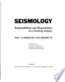 Seismology  Responsibilites and Requirements of a Growing Science
