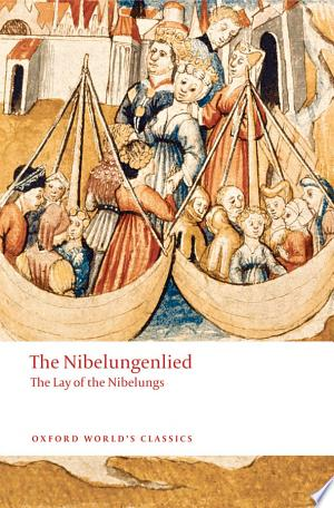 The Nibelungenlied: The Lay of the Nibelungs - ISBN:9780191572685