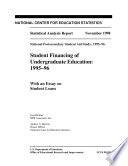 Student financing of undergraduate education  1995 96 with an essay on student loans