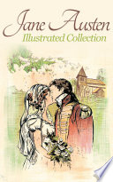 Jane Austen Collection: illustrated - 6 eBooks and 140+ illustrations