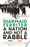 Ebook A Nation and not a Rabble Epub Diarmaid Ferriter Apps Read Mobile