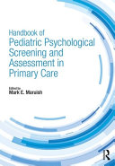 Handbook Of Psychological Pediatric Screening And Assessment In Primary Care : provides an overview of the principles...
