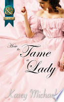 How to Tame a Lady  Mills   Boon Superhistorical
