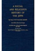 A Social and Religious History of the Jews: Late Middle Ages and the era of European expansion, 1200-1650