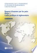 Forum mondial sur la transparence et l   change de renseignements    des fins fiscales Forum mondial sur la transparence et l   change de renseignements    des fins fiscales   Rapport d examen par les pairs   Cameroun 2015 Phase 1   cadre juridique et r  glementaire