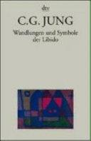 Wandlungen und Symbole der Libido