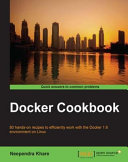 Docker Cookbook Engineers Who Want To Use Docker In His Her