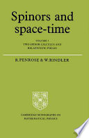 Spinors and Space Time  Volume 1  Two Spinor Calculus and Relativistic Fields