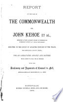Report of the Case of the Commonealth Vs. John Kehoe Et Al., Members of the Ancient Order of Hibernians, Commonly Known as