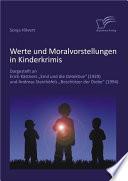 """Werte und Moralvorstellungen in Kinderkrimis: Dargestellt an Erich K""""stners 'Emil und die Detektive' (1929) und Andreas Steinh""""fels 'Beschtzer der Diebe' (1994)"""