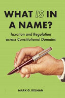 What is in a name? : taxation and regulation across constitutional domains document cover