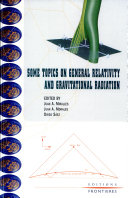 Some Topics on General Relativity and Gravitational Radiation