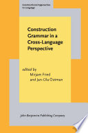 Construction Grammar in a Cross Language Perspective