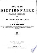Nouveau Dictionnaire fran  ais allemand et allemand fran  ais par J  A  E  Schmidt