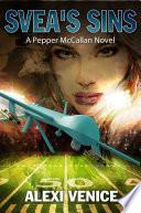 Svea s Sins  A Pepper McCallan Novel