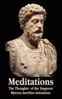 Meditations   The Thoughts of the Emperor Marcus Aurelius Antoninus   With Biographical Sketch  Philosophy Of  Illustrations  Index and Index of Terms