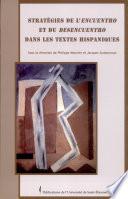 Stratégies de l'encuentro et du desencuentro dans les textes hispaniques