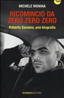 Ricomincio da Zero zero zero  Roberto Saviano  una biografia