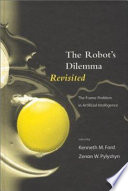 The Robot S Dilemma Revisited book