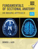 Fundamentals of Sectional Anatomy  An Imaging Approach