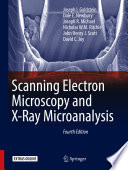 Scanning Electron Microscopy and X Ray Microanalysis